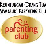 Keuntungan Orang Tua Memasuki Parenting Club